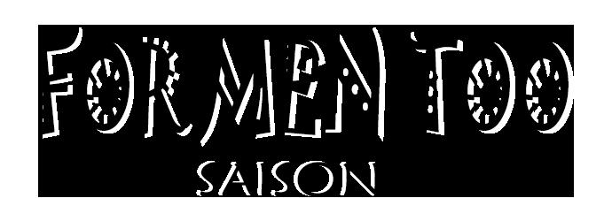 For Men Too Saison